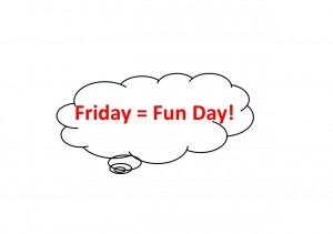 Friday is Fun Day